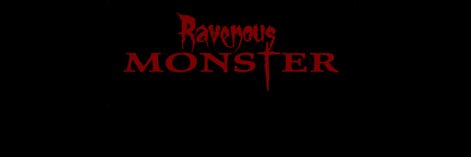 Welcome to Ravenous Monster!