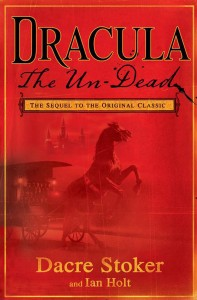 Dracula: The Undead by Dacre Stoker and Ian Holt.